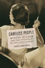 """F. Scott Fitzgerald called Tom and Daisy Buchanan """"careless people"""". This book tells the surprising story behind The Great Gatsby."""